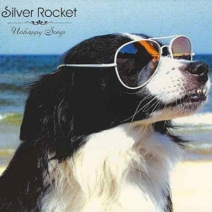 Silver Rocket - Unhappy Songs CD